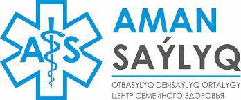 """AMAN SAY`LYQ"" медицина орталыгы"